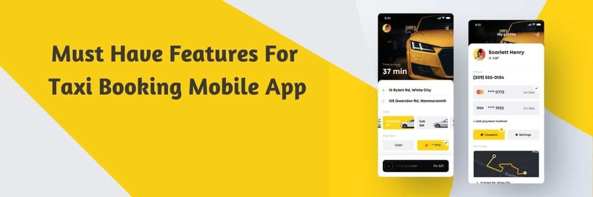 Must Have Practical Features For A Taxi Booking Mobile App