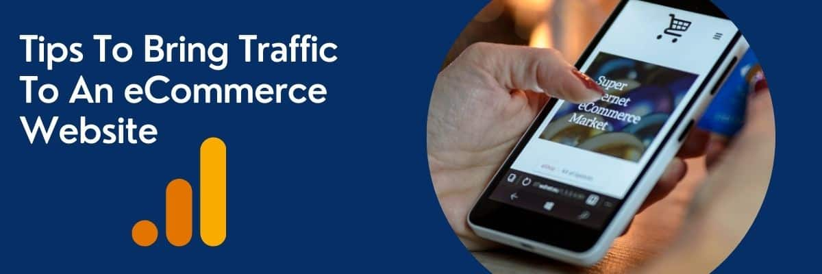 Tips To Bring Traffic To An eCommerce Website