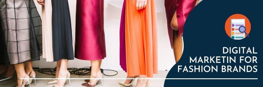 digital marketing for fashion brands